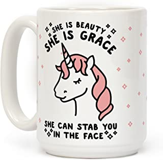 She Is Beauty She Is Grace She Can Stab You In The Face White 15 Ounce Ceramic Coffee Mug by LookHUMAN