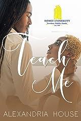 Teach Me (Romey University Book 1) Kindle Edition