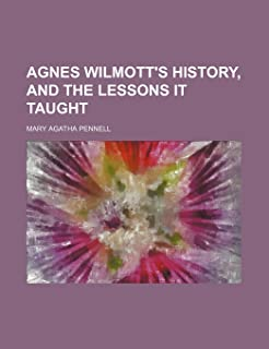 Agnes Wilmott's History, and the Lessons It Taught