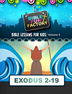 Bible Lessons for Kids: Exodus 3-19