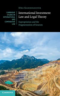 International Investment Law and Legal Theory: Expropriation and the Fragmentation of Sources