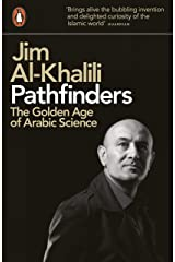 Pathfinders: The Golden Age of Arabic Science Kindle Edition