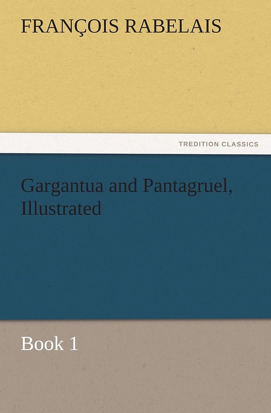 避難読者赤ちゃんGargantua and Pantagruel, Illustrated (TREDITION CLASSICS)