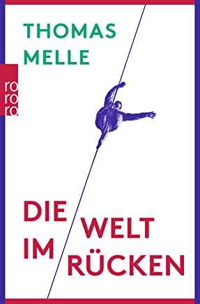 pdf Die Welt im Rücken by Thomas Melle PDF Online PDF