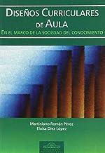 Diseños Curriculares de Aula en el Marco de la Sociedad del Conocimiento: 16 (Fundamentos Psicopedagógicos)