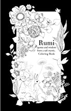 Rumi, quotes and wisdom from a sufi mystic Colouring Book: A coloring book with wisdom and words from Rumi. 35 pages of detailed art to color in