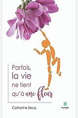 Parfois la vie ne tient qu'à une fleur: Littérature sentimentale (LE LYS BLEU) Format Kindle