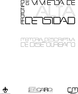 Prototipo de Vivienda de Alta Densidad: Memoria Descriptiva de Diseño Urbano (Spanish Edition)