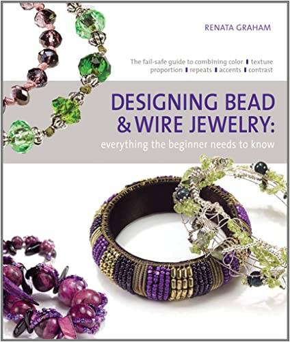 Designing Bead And Wire Jewelry Everything The Beginner Needs To Know