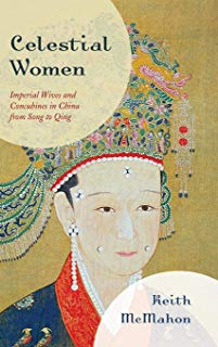 Celestial Women: Imperial Wives and Concubines in China from Song to Qing