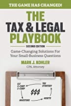 The Tax and Legal Playbook: Game-Changing Solutions To Your Small Business Questions Book PDF