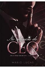 NO SILÊNCIO DO CEO (Intenso Demais 1 - Livro Único) eBook Kindle