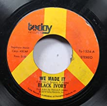 Black Ivory 45 RPM We Made It / Just Leave Me Some