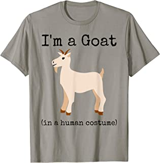 I'm a Goat in a Human Costume Shirt Funny Novelty Goat T-Shirt