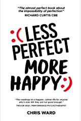 Less Perfect, More Happy Kindle Edition