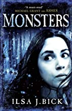 Monsters: Book 3 of the Ashes Trilogy (The Third and Final Book in the Ashes Trilogy) by Ilsa J. Bick (26-Sep-2013) Paperback
