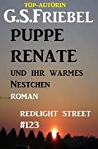 Redlight Street #123: Puppe Renate und ihr warmes Nestchen (German Edition)