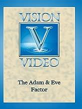 The Adam & Eve Factor