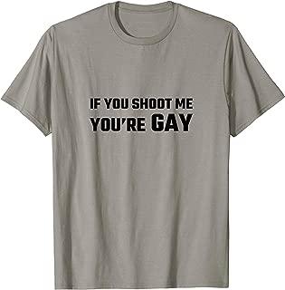 Mens If You Shoot Me Youre Gay Shirt Funny UFO Alien Area 51 Raid