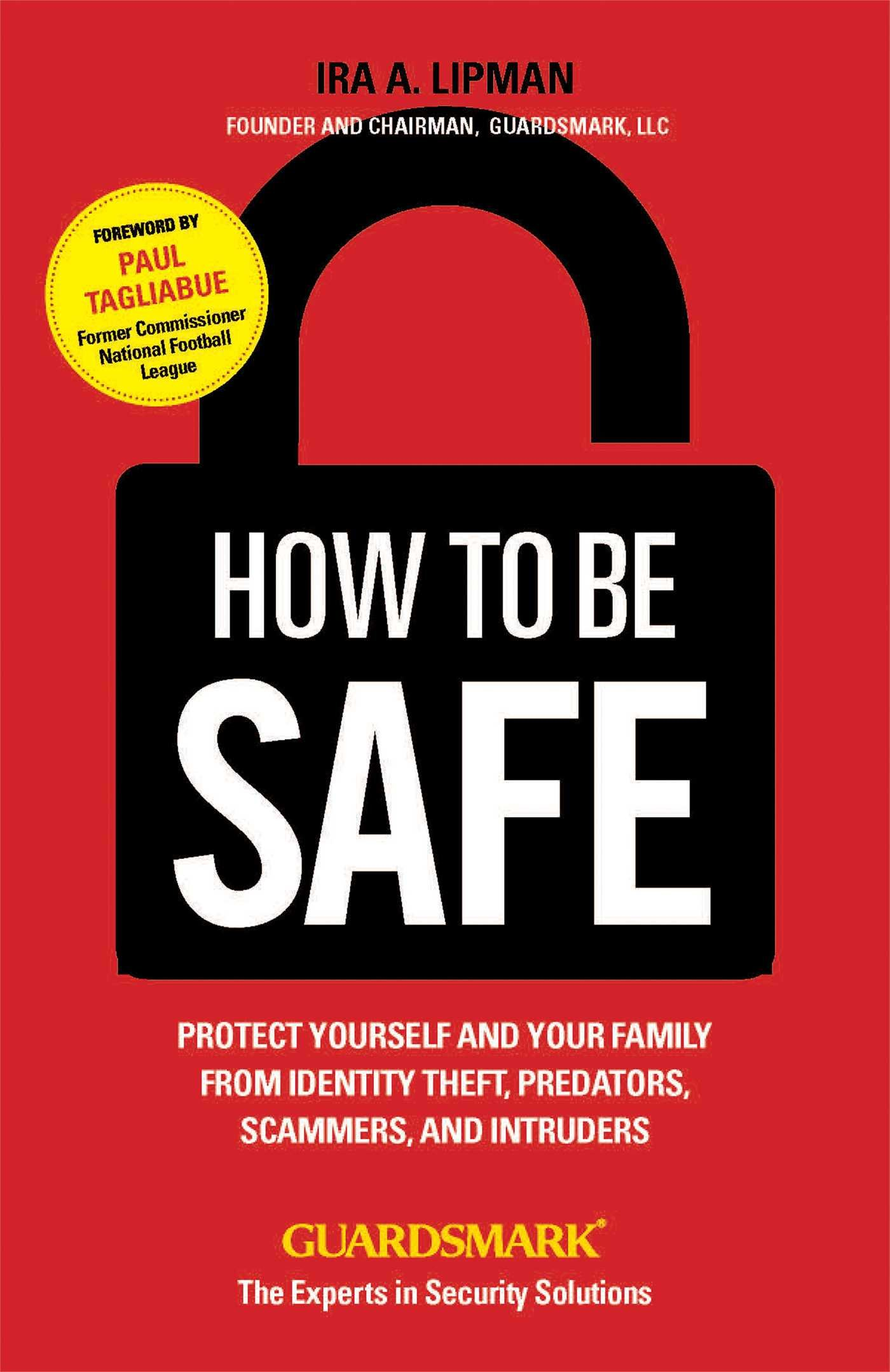 Image OfHow To Be Safe: Protect Yourself And Your Family From Identity Theft, Predators, Scammers And Intruders