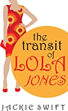 The Transit Of Lola Jones