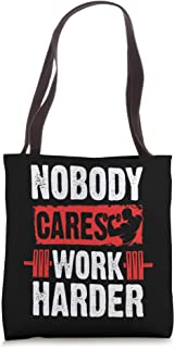 Nobody Cares Work Harder Funny Gym Coach Workout Gift Tote Bag