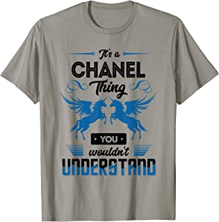 It's a CHANEL Thing You Wouldn't Understand Name T Shirt