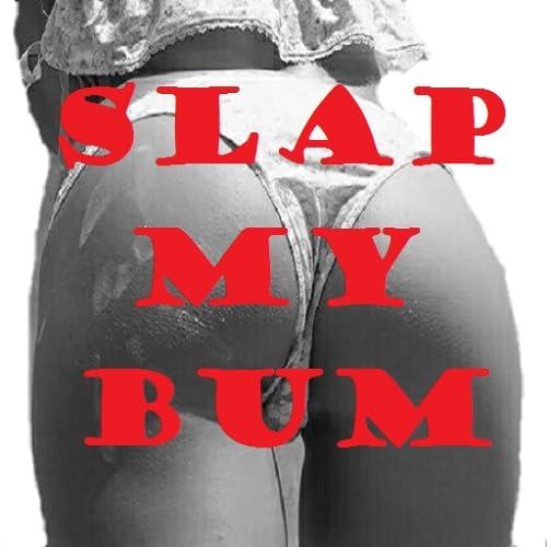 Slap My Bum