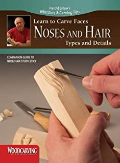Learn to Carve Faces: Noses and Hair Types and Details (Fox Chapel Publishing) Harold Enlow's Whittling and Carving Tips [...