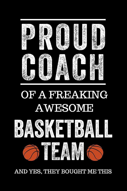 痴漢前置詞湖Proud Coach of a Freaking Awesome Basketball Team And Yes, They Bought Me This: Black Lined Journal Notebook for Basketball Players, Coach Gifts, Coaches, End of Season Appreciation