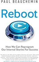 Reboot: How We Can Reprogram Our Internal Stories For Success
