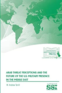 Arab Threat Perceptions and the Future of the U.S. Military Presence in the Middle East