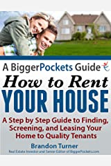 A BiggerPockets Guide: How to Rent Your House Kindle Edition