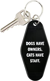 SNARK CITY Dogs Have Owners, Cats Have Staff. Keychain in Black