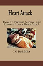 Heart Attack: How To Prevent, Survive, and  Recover from a Heart Attack.