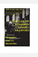 The Life of Benjamin Samuel Brasford (The Work Series Book 1) Kindle Edition
