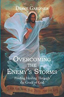 Overcoming the Enemy's Storms: Finding Healing Through the Grace of God