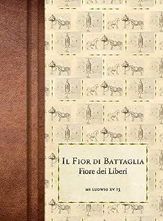 Il Fior di Battaglia: Ms Ludwig XV 13 (Italian Edition)