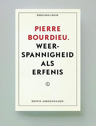 Pierre Bourdieu. Weerspannigheid als erfenis (Editie Leesmagazijn)
