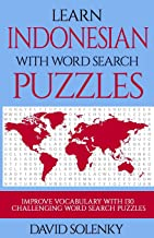 Learn Indonesian with Word Search Puzzles: Learn Indonesian Language Vocabulary with Challenging Word Find Puzzles for All Ages