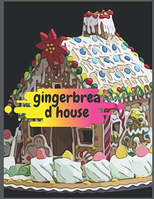 gingerbread house: gingerbread house : Coloring Book for Kids and Adults with Fun, Easy, and Relaxing (Coloring Books for Adults and Kids 2-4 4-8 8-12+) High-quality images