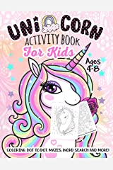 Unicorn Activity Book for Kids Ages 4-8: A Fun Kid Workbook Game For Learning, Coloring, Dot To Dot, Mazes, Word Search and More! Paperback