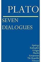 Seven Dialogues: Apology, Euthyphro, Gorgias, Phaedo, Symposium, The Republic, Timaeus (English Edition) eBook Kindle
