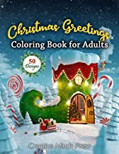 Christmas Greetings: Coloring Book for Adults Featuring Festive Scenes to help you Immerse Yourself in your Creative Glory...