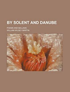 By Solent and Danube; Poems and Ballads