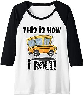 Womens This is How I Roll Funny School Bus Driver Sarcasm Saying Raglan Baseball Tee