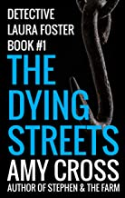 The Dying Streets (Detective Laura Foster Book 1)