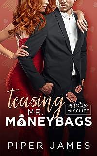 Teasing Mr. Moneybags: A Grumpy Boss Romantic Comedy: Milestone Mischief #3