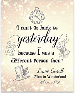 Alice in Wonderland - I Can't Go Back To Yesterday - 11x14 Unframed Typography Art Print - Great Gift Under $15 for Disney Lovers