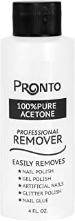 Pronto 100% Pure Acetone - Quick, Professional Nail Polish Remover - For Natural, Gel, Acrylic, Sculptured Nails (4oz)